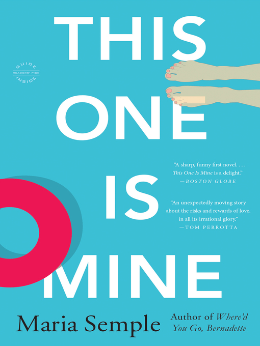 Title details for This One Is Mine by Maria Semple - Available