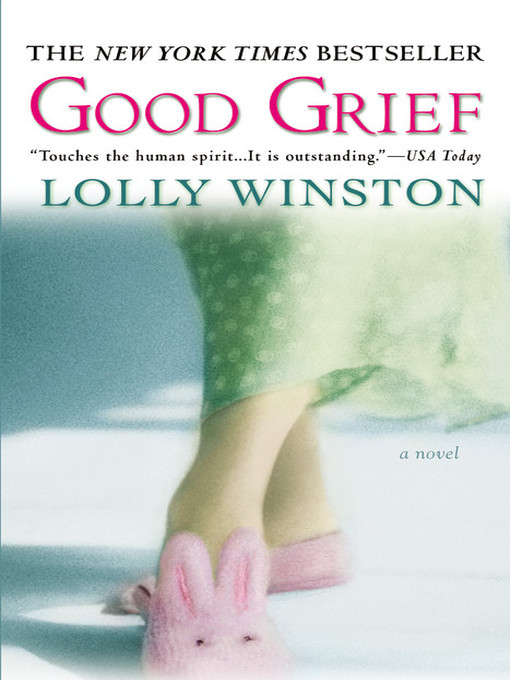 Title details for Good Grief by Lolly Winston - Wait list
