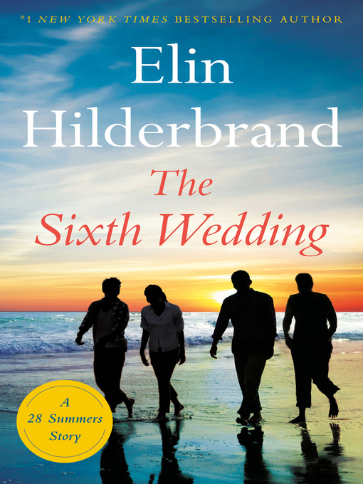 Title details for The Sixth Wedding by Elin Hilderbrand - Wait list