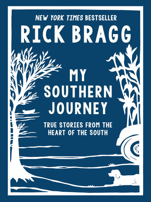 Title details for My Southern Journey by Rick Bragg - Wait list