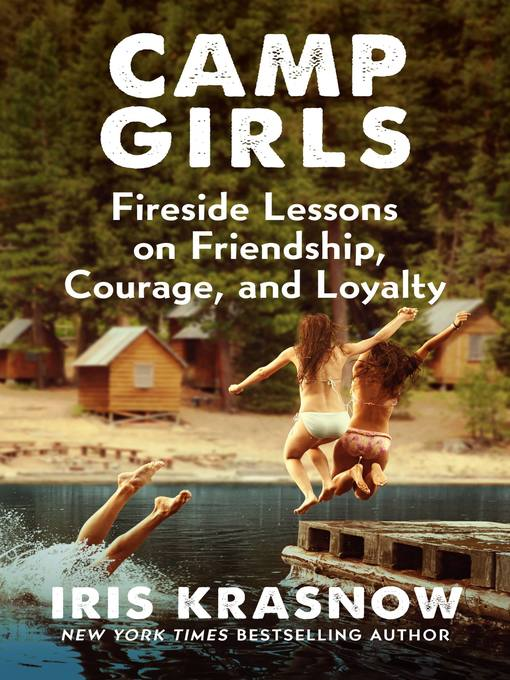 Title details for Camp Girls by Iris Krasnow - Wait list