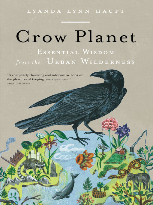 Title details for Crow Planet by Lyanda Lynn Haupt - Available