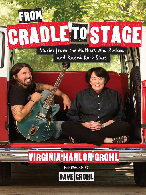 Title details for From Cradle to Stage by Virginia Hanlon Grohl - Wait list