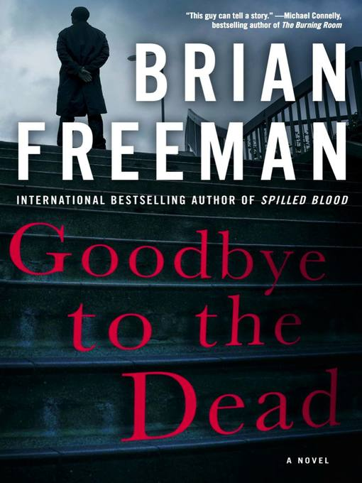 Title details for Goodbye to the Dead by Brian Freeman - Available