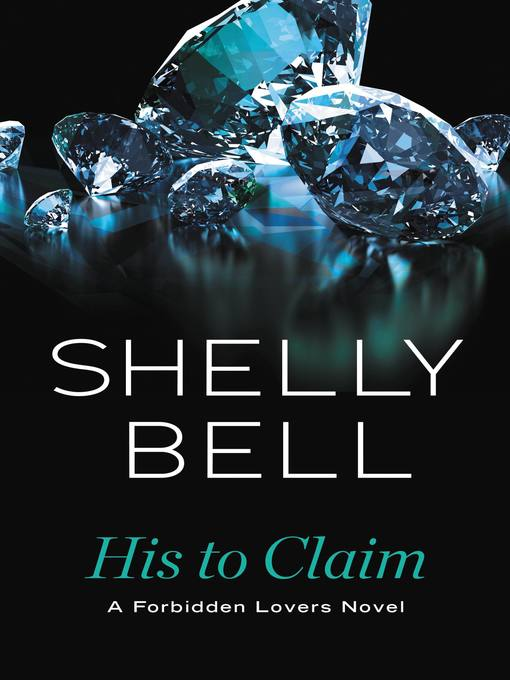 Title details for His to Claim by Shelly Bell - Wait list