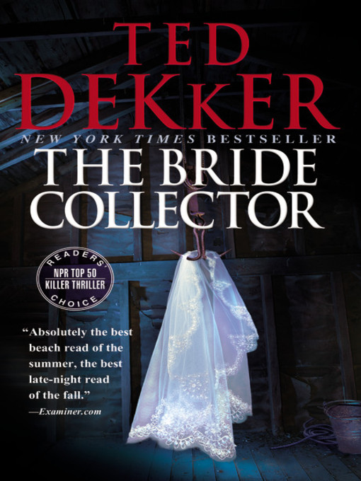 Title details for The Bride Collector by Ted Dekker - Wait list