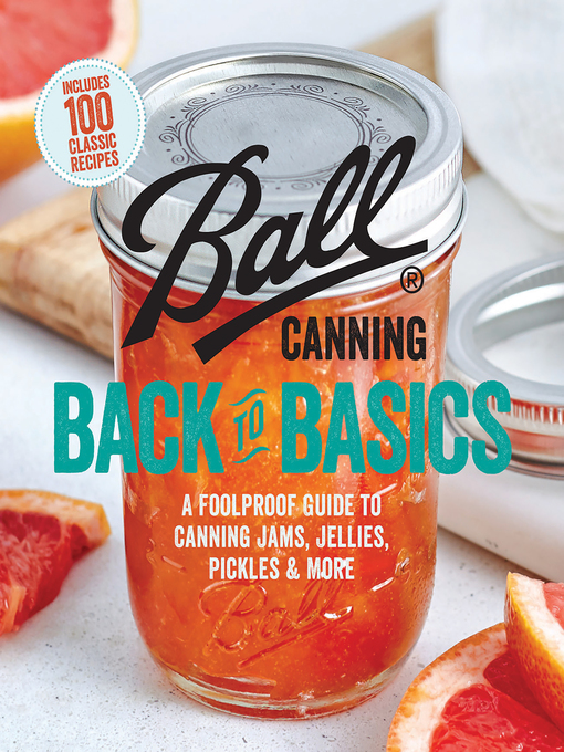 Title details for Ball Canning Back to Basics by Ball Home Canning Test Kitchen - Wait list