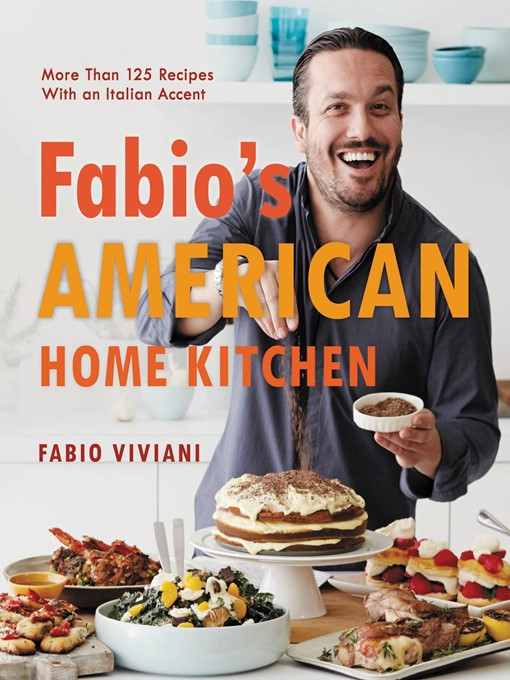 Title details for Fabio's American Home Kitchen by Fabio Viviani - Available