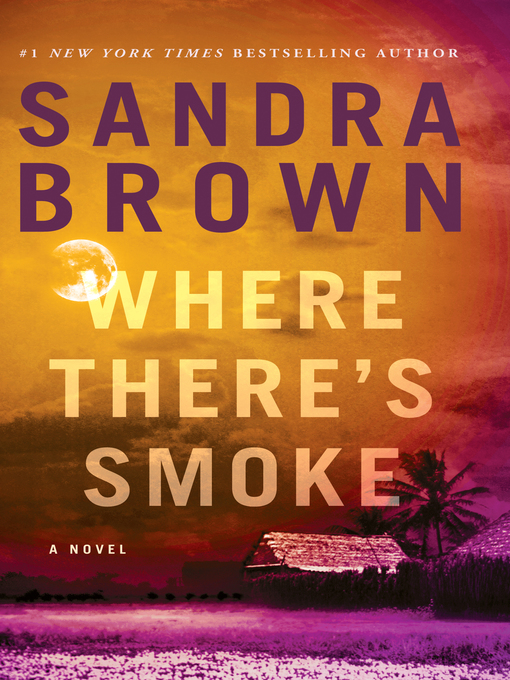 Title details for Where There's Smoke by Sandra Brown - Available