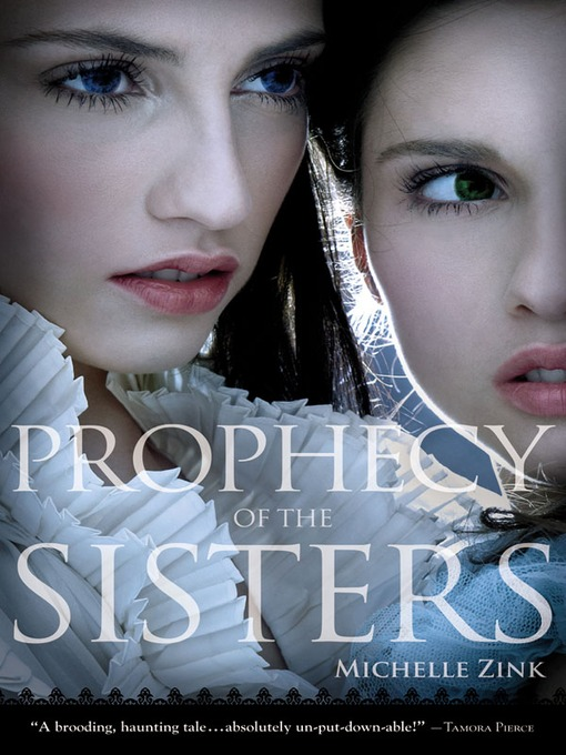 Title details for Prophecy of the Sisters by Michelle Zink - Available