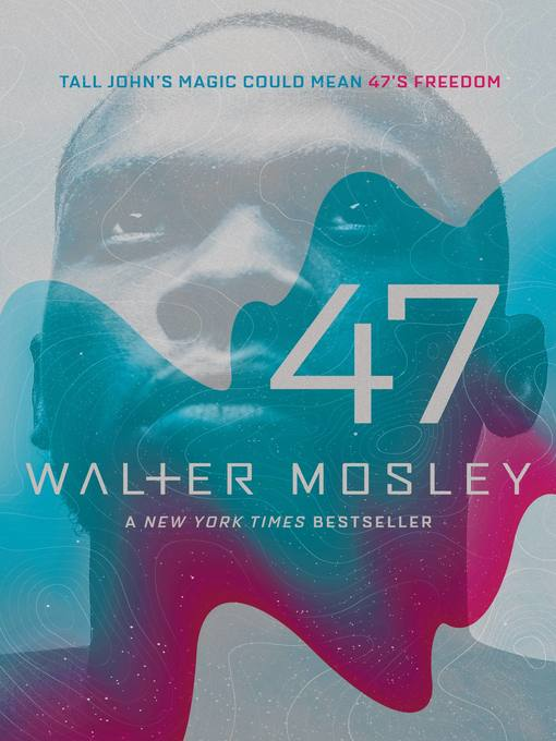 Title details for 47 by Walter Mosley - Wait list