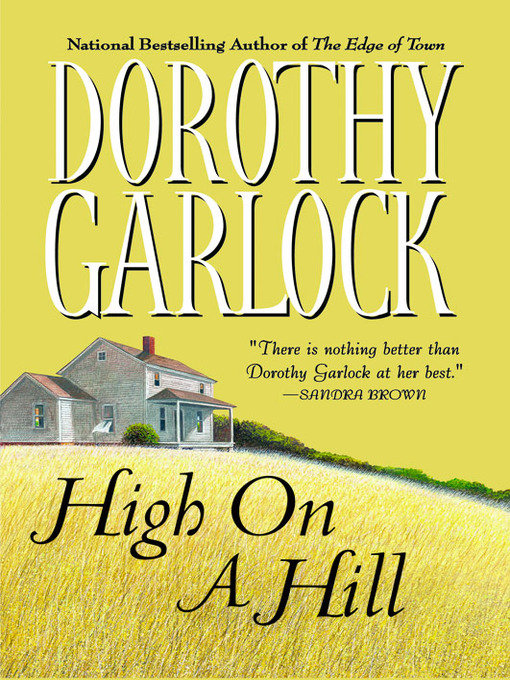 Title details for High on a Hill by Dorothy Garlock - Wait list