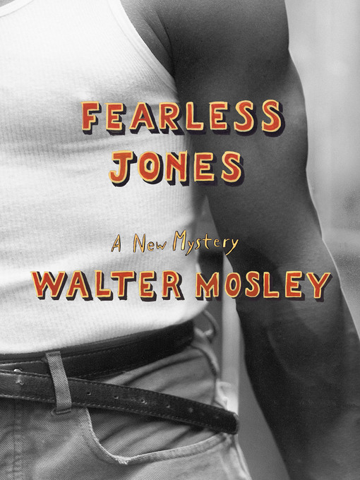 Title details for Fearless Jones by Walter Mosley - Wait list