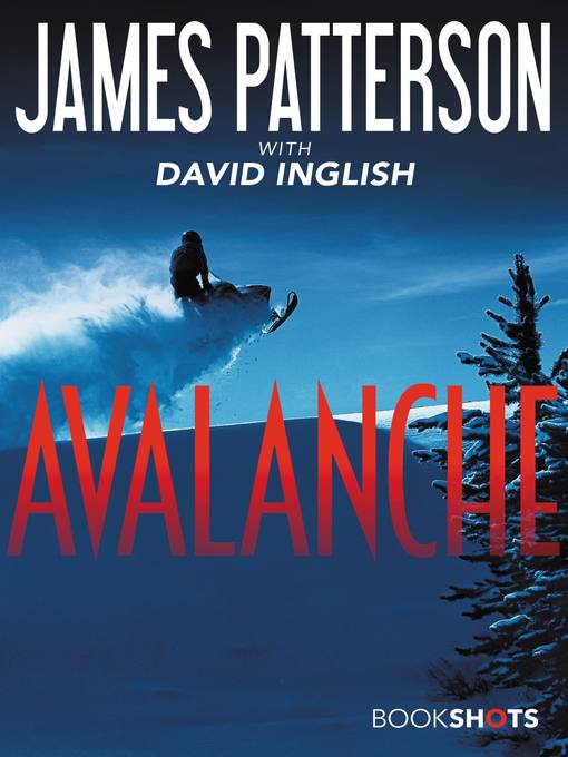 Title details for Avalanche by James Patterson - Available