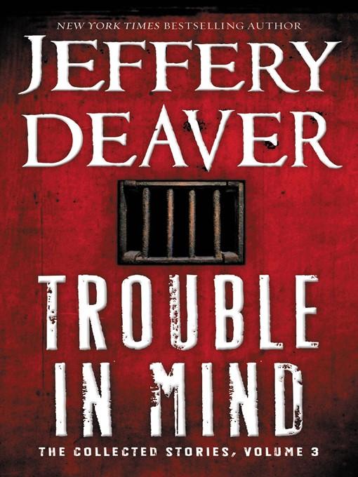 Title details for Trouble in Mind by Jeffery Deaver - Wait list