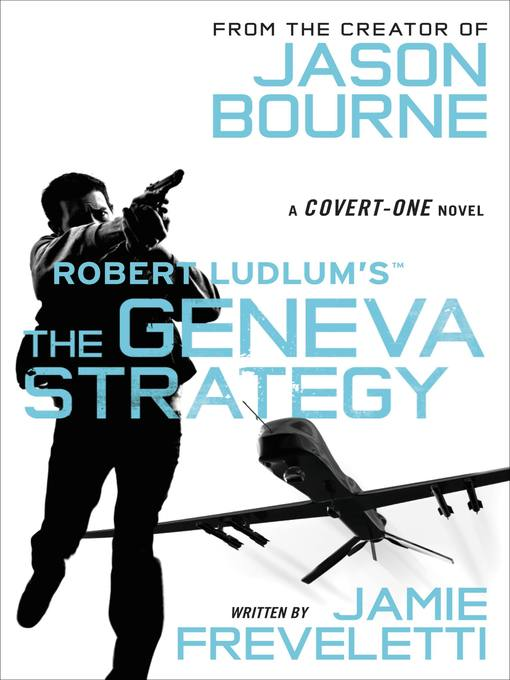 Title details for Robert Ludlum's (TM) the Geneva Strategy by Jamie Freveletti - Available