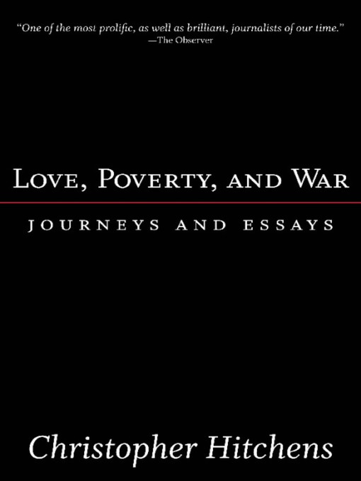 Title details for Love, Poverty, and War by Christopher Hitchens - Available