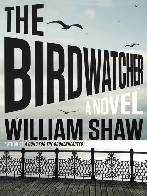 Title details for The Birdwatcher by William Shaw - Available