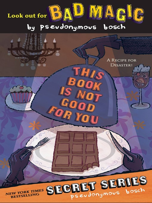 Title details for This Book Is Not Good For You by Pseudonymous Bosch - Wait list