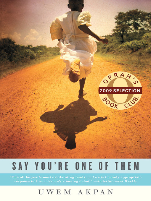 Title details for Say You're One of Them by Uwem Akpan - Available