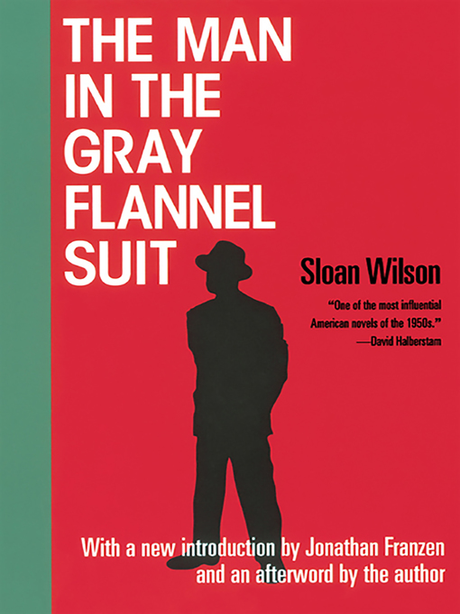 Title details for The Man in the Gray Flannel Suit by Sloan Wilson - Available