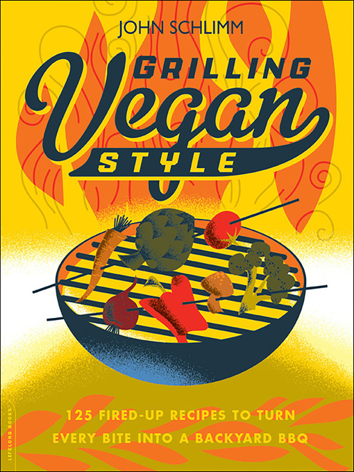 Title details for Grilling Vegan Style by John Schlimm - Available