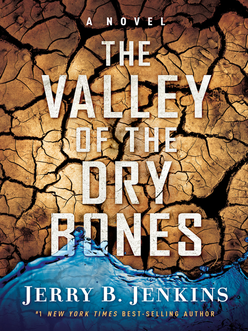 Title details for The Valley of Dry Bones by Jerry B. Jenkins - Available