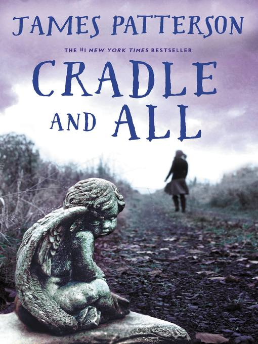 Title details for Cradle and All by James Patterson - Available