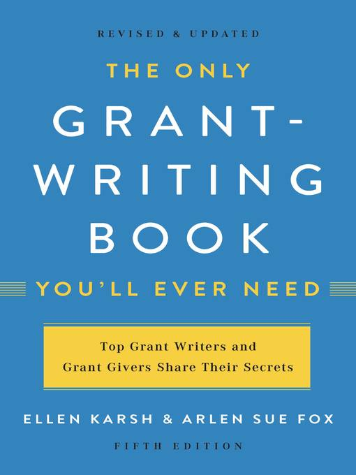 Title details for The Only Grant-Writing Book You'll  Ever Need by Ellen Karsh - Available