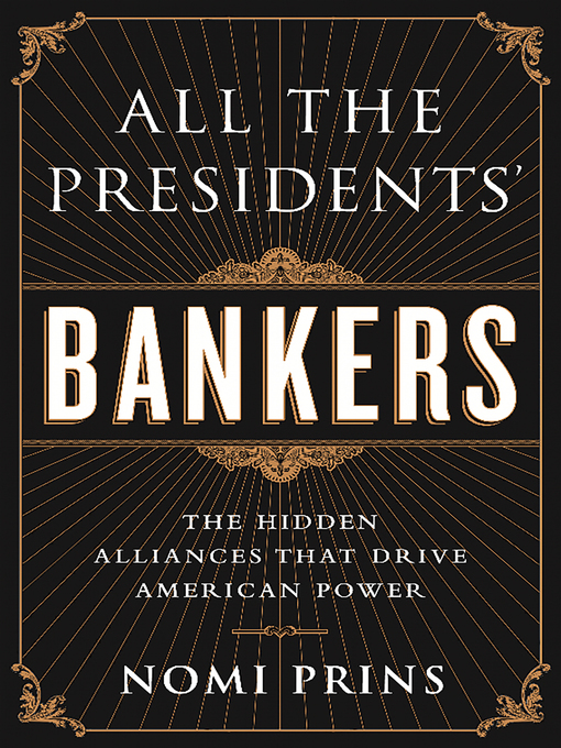 Title details for All the Presidents' Bankers by Nomi Prins - Available
