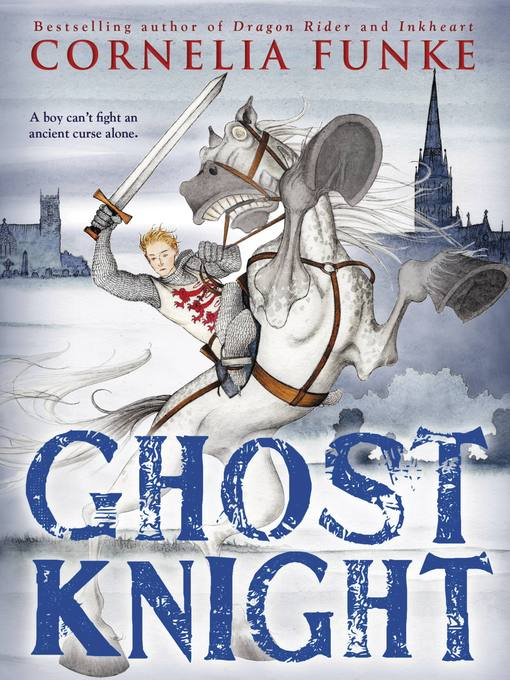Title details for Ghost Knight by Cornelia Funke - Wait list