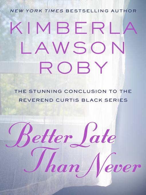 Title details for Better Late Than Never by Kimberla Lawson Roby - Available