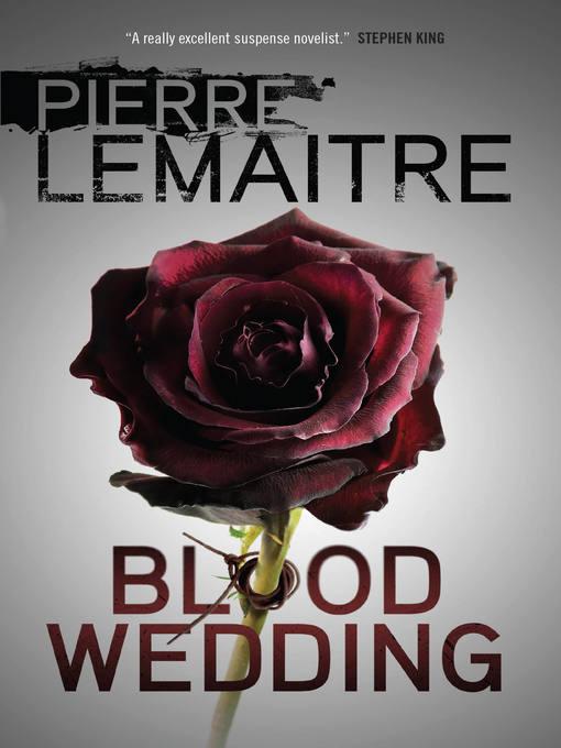 Title details for Blood Wedding by Pierre Lemaitre - Wait list