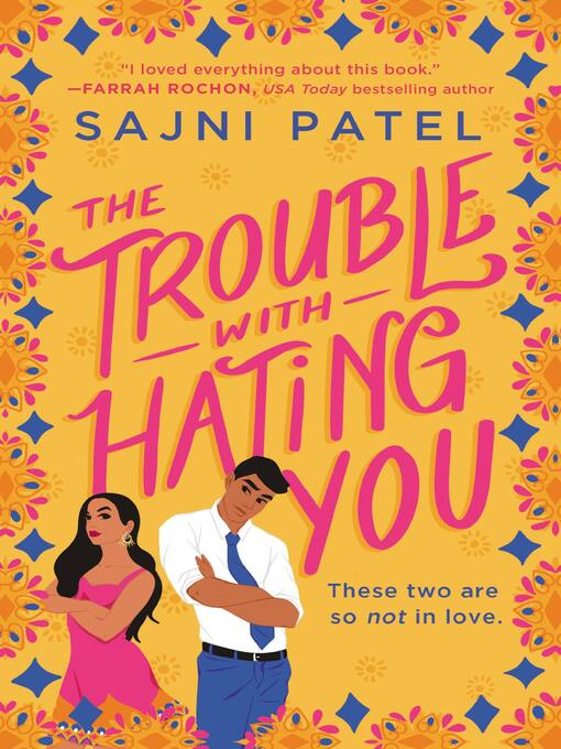 Title details for The Trouble with Hating You by Sajni Patel - Wait list