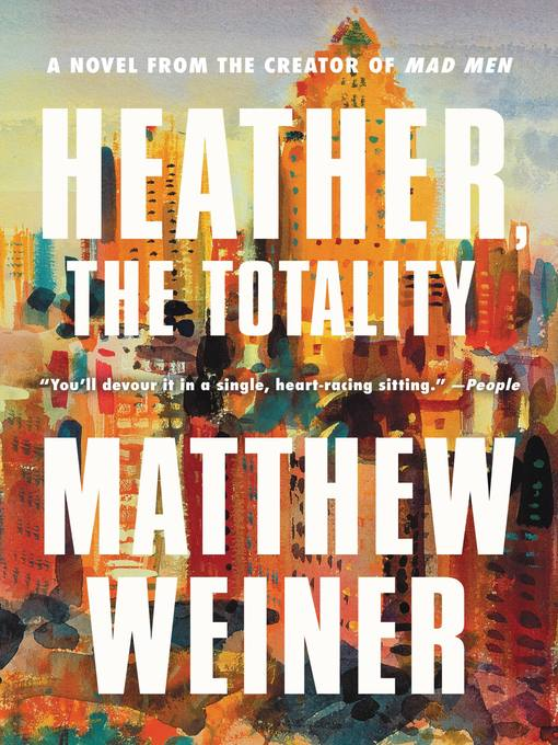 Title details for Heather, the Totality by Matthew Weiner - Available