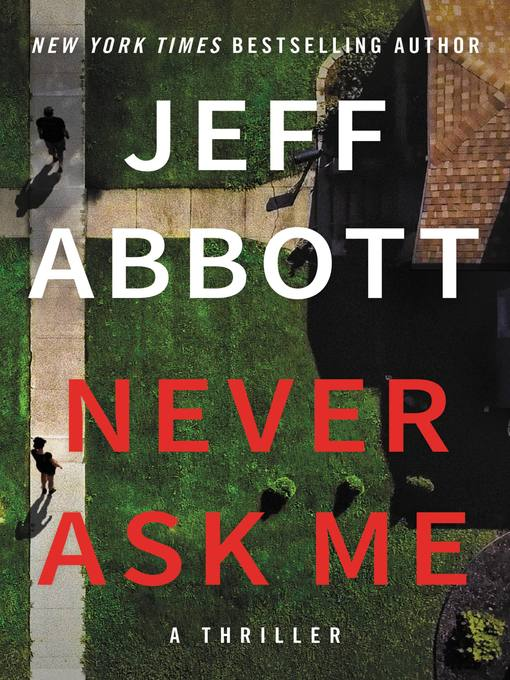 Title details for Never Ask Me by Jeff Abbott - Available