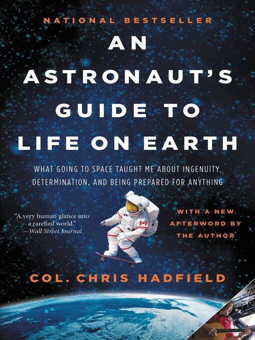 Title details for An Astronaut's Guide to Life on Earth by Chris Hadfield - Available