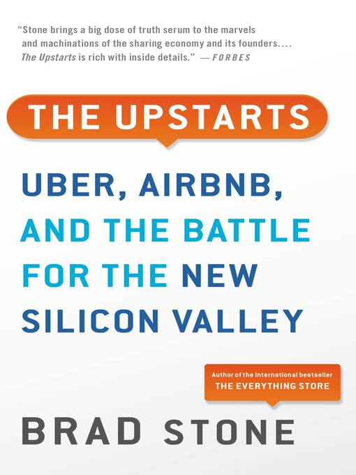 The Upstarts How Uber, Airbnb, and the Killer Companies of the New Silicon Valley Are Changing the World