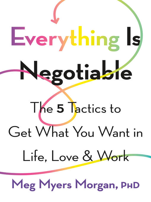 Title details for Everything Is Negotiable by Meg Myers Morgan - Wait list