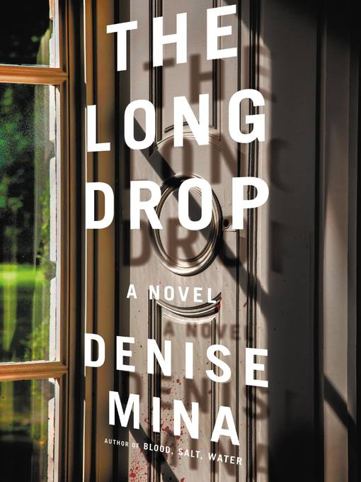 Title details for The Long Drop by Denise Mina - Available