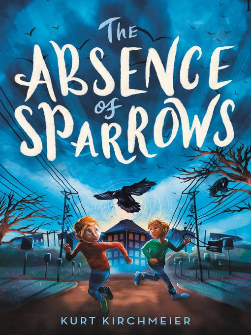 Title details for The Absence of Sparrows by Kurt Kirchmeier - Available