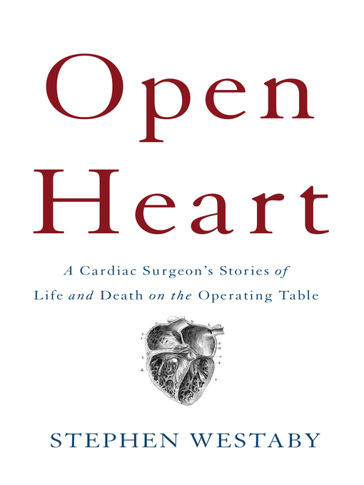 Title details for Open Heart by Stephen Westaby - Available
