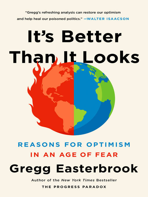 Title details for It's Better Than It Looks by Gregg Easterbrook - Available