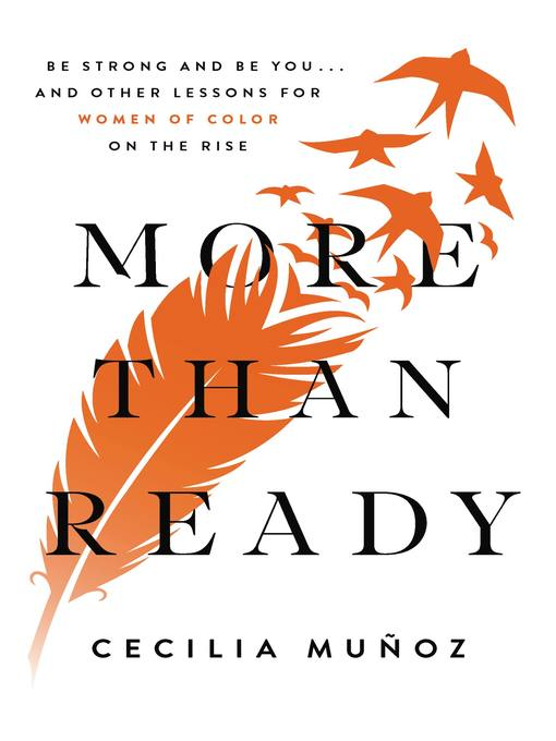More than ready : be strong and be you ... and other lessons for women of color on the rise