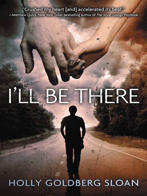 Title details for I'll Be There by Holly Goldberg Sloan - Available
