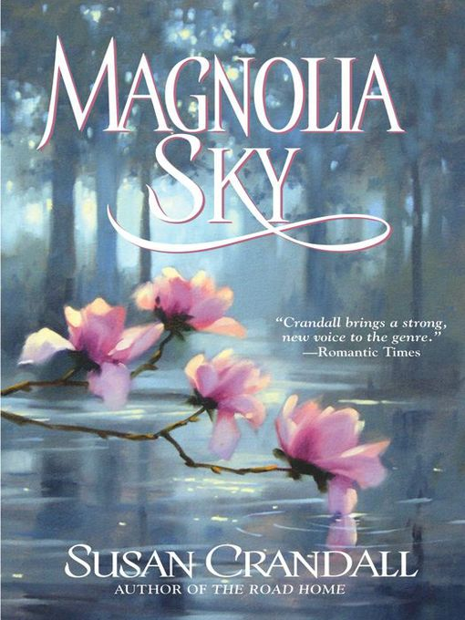 Title details for Magnolia Sky by Susan Crandall - Available