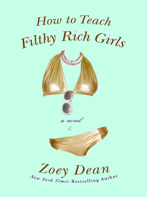 Title details for How to Teach Filthy Rich Girls by Zoey Dean - Available