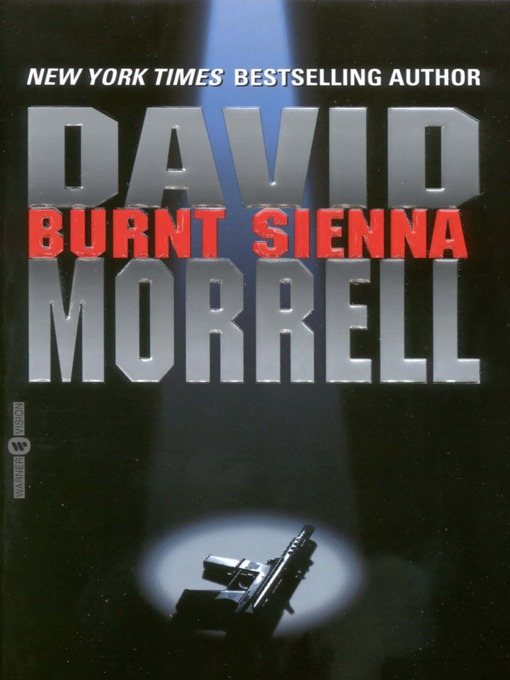 Title details for Burnt Sienna by David R. Morrell - Available