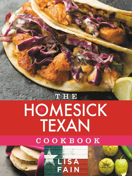 Title details for The Homesick Texan Cookbook by Lisa Fain - Available