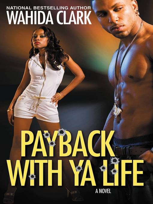 Title details for Payback With Ya Life by Wahida Clark - Available
